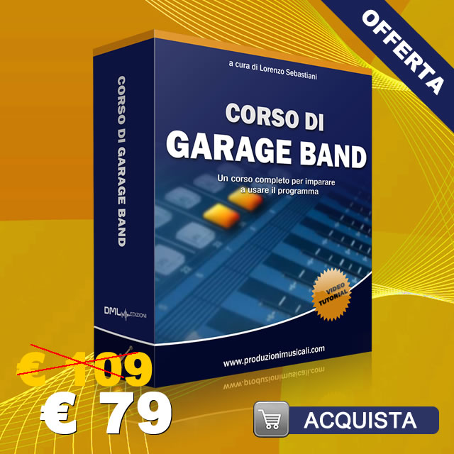 Garage Band: corso di Garage Band con 11 Video Tutorial Garage Band